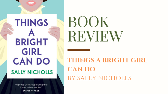 "ARC Review: Things a Bright Girl Can Do | ""History's About Everyone"""