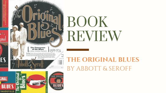 ARC Review: The Original Blues: The Emergence of the Blues in African-American Vaudeville | A Comprehensive Look at the Evolution of the Blues
