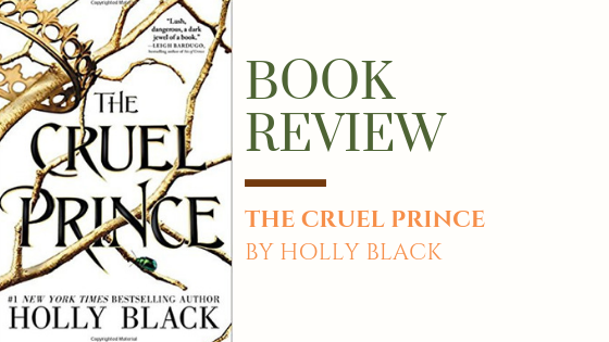 Book Review: The Cruel Prince | Cunning Court Intrigues, Deadly Deception & FascinatingFae