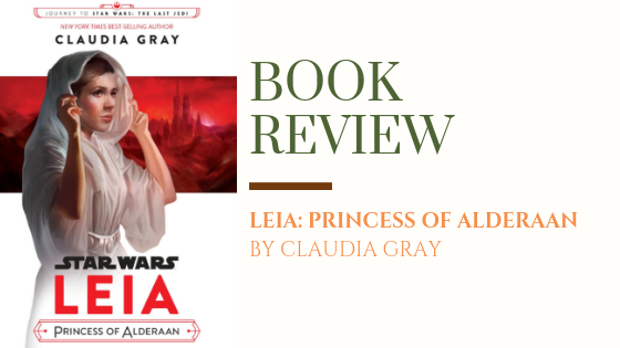 Book Review: Leia – Princess of Alderaan | My Heart is Destroyed