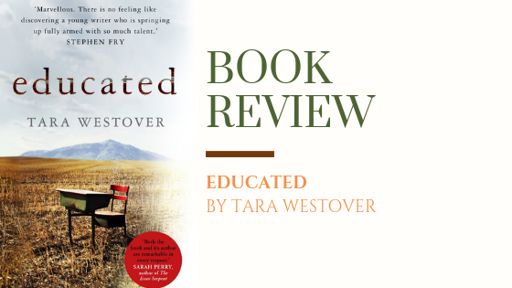 ARC Review: Educated | Mormonism, Abuse and a Young Woman's Struggle for Education