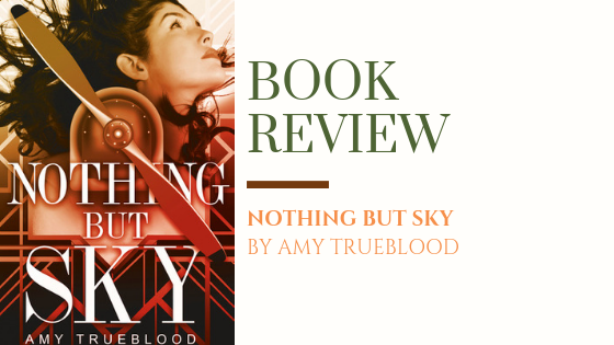 ARC Review: Nothing But Sky | Female Wingwalkers in 1920s America