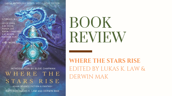 ARC Review: Where the Stars Rise: Asian SFF | A Magical and Thought-Provoking Anthology, Packed Full of Diversity