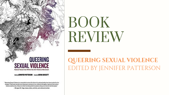 ARC Review: Queering Sexual Violence | The Sexual Violence Resource that Everybody Needs to Read