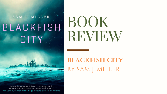 ARC Review: Blackfish City | An Orcamancer, an Orca and a Polar bear Walk Into a Bar…