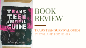 ARC Review: Trans Teen Survival Guide | A Handy Guide for Young Trans People