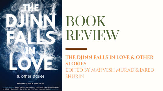 ARC Review : The Djinn Falls in Love & Other Stories | An Enchanting, Sexy and OutstandingAnthology