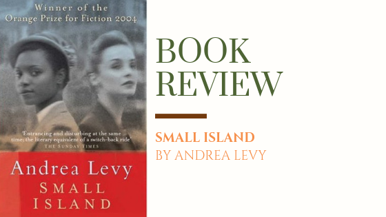 Book Review: Small Island | An Incredible Insight into Interracial Relations in post-WW2 Britain