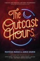 th outcast hours
