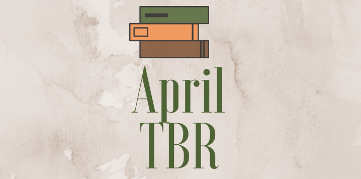 April TBR | Bringing back the O.W.Ls again